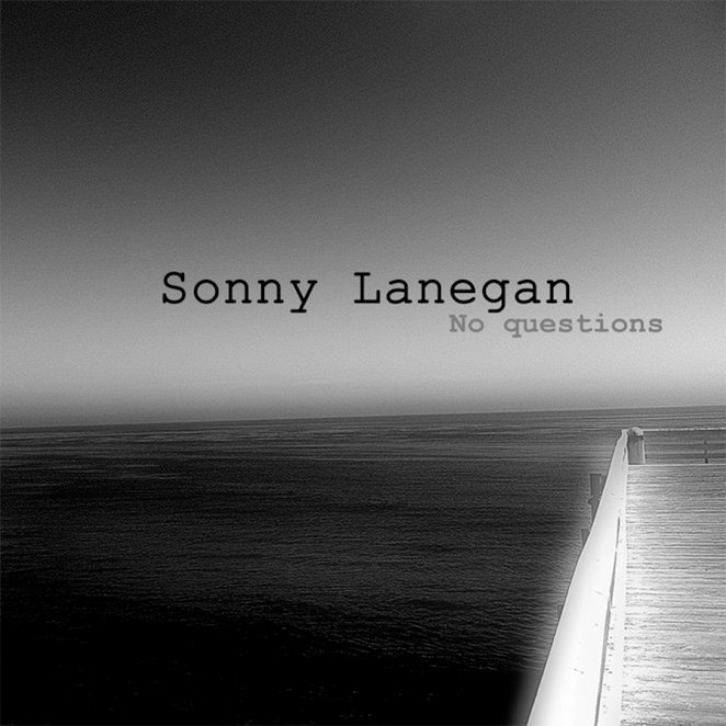 Sonny Lanegan No Questions