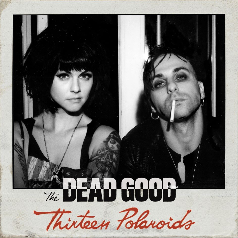 The Dead Good _Thirteen Polaroids_