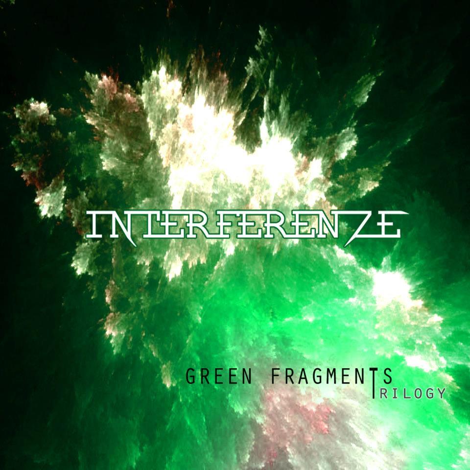 "Interferenze, ""Trilogy- Green Fragments"""